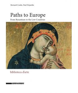Paths to Europe. From Byzantium to the Low Countries.